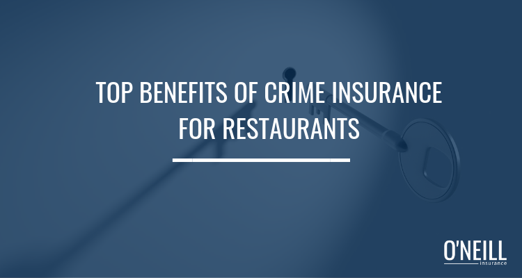 Top Benefits Of Crime Insurance For Restaurants In Ohio O