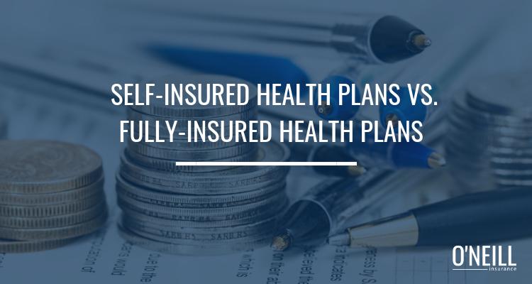 Self-Insured Health Plans vs. Fully-Insured Health Plans ...