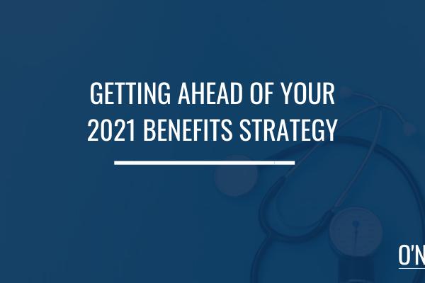 2021 Benefits Strategy
